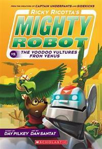 Ricky Ricotta's Mighty Robot vs. the Video Vultures from Venus (Ricky Ricotta's Mighty Robot #3)