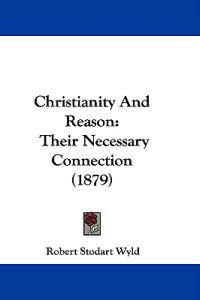 Christianity and Reason