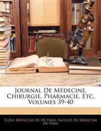 Journal de Medecine, Chirurgie, Pharmacie, Etc, Volumes 39-40