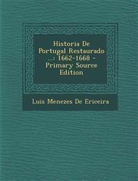 Historia De Portugal Restaurado ...: 1662-1668