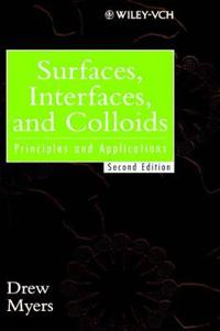Surfaces, Interfaces, and Colloids: Principles and Applications, 2nd Editio
