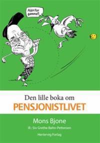 Den lille boka om pensjonistlivet - Mons Bjone   Inprintwriters.org