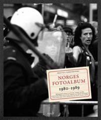 Norges fotoalbum 1980-1989 - Hege Ulstein, Terje Svabø, Karianne Bjellås Gilje, Einar Lie, Hege Duckert, Atle Nielsen, Ken Opprann, Knut Olav Åmås | Inprintwriters.org