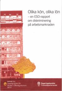 Olika kön, olika lön : En ESO-rapport om diskriminering på arbetsmarknaden