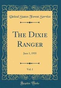 The Dixie Ranger, Vol. 1: June 1, 1935 (Classic Reprint)