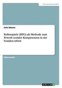 Rollenspiele (RPG) ALS Methode Zum Erwerb Sozialer Kompetenzen in Der Sozialen Arbeit