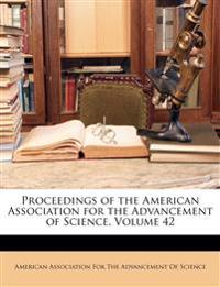 Proceedings of the American Association for the Advancement of Science, Volume 42