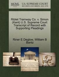 Riblet Tramway Co. V. Simon (Kent) U.S. Supreme Court Transcript of Record with Supporting Pleadings