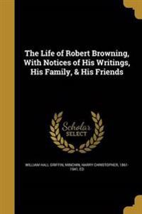LIFE OF ROBERT BROWNING W/NOTI