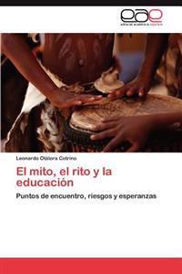 El Mito, El Rito y La Educacion
