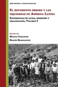 El movimiento obrero y las izquierdas en América Latina / The Labor Movement and the Left in Latin America