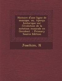 Histoire d'une ligne de musique, ou, Aperçu historique sur l'évolution de la notation musicale en Occident