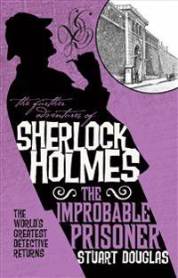 The Further Adventures of Sherlock Holmes - The Improbable Prisoner