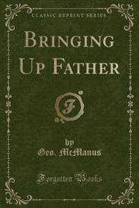 Bringing Up Father (Classic Reprint)