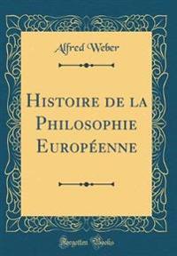 Histoire de la Philosophie Européenne (Classic Reprint)