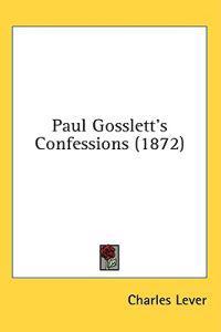 Paul Gosslett's Confessions (1872)