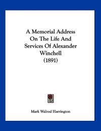 A Memorial Address on the Life and Services of Alexander Winchell