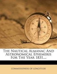 The Nautical Almanac And Astronomical Ephimeris For The Year 1831....