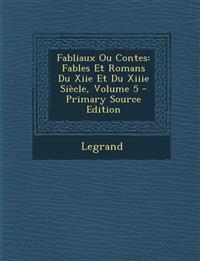 Fabliaux Ou Contes: Fables Et Romans Du Xiie Et Du Xiiie Siècle, Volume 5