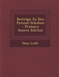Beitrage Zu Den Persius-Scholien - Primary Source Edition