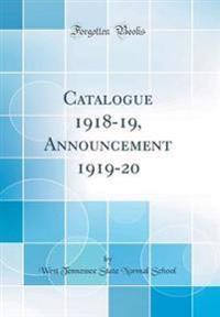 Catalogue 1918-19, Announcement 1919-20 (Classic Reprint)