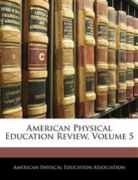 American Physical Education Review, Volume 5