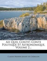 Ah Quel Conte!: Conte Politique Et Astronomique, Volume 2...