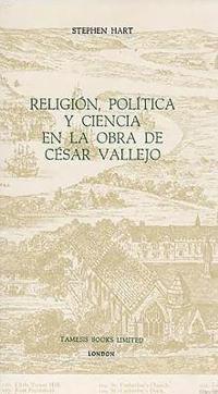 Religion, Pol¡tica Y Ciencia En La Obra De C'sar Vallejo