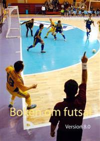 Boken om futsal : version 8.0