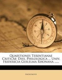 Quaestiones Terentianae Criticae: Diss. Philologica ... Univ. Fridericia Guilelma Rhonana ......