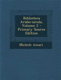 Biblioteca Arabo-sicula, Volume 2 - Primary Source Edition