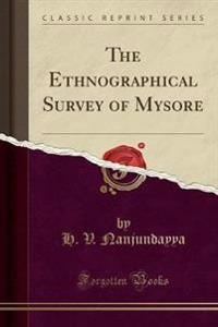 The Ethnographical Survey of Mysore, Vol. 1