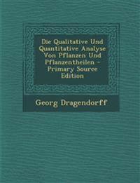 Die Qualitative Und Quantitative Analyse Von Pflanzen Und Pflanzentheilen