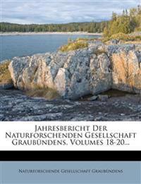 Jahres-Bericht der Naturforschenden Gesellschaft Graubündens, XVIII. Jahrgang