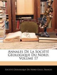Annales De La Société Géologique Du Nord, Volume 17