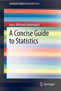 A Concise Guide to Statistics
