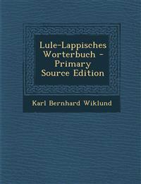Lule-Lappisches Worterbuch