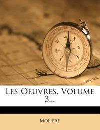 Les Oeuvres, Volume 3...