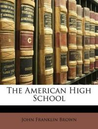 The American High School