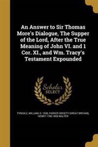 ANSW TO SIR THOMAS MORES DIALO