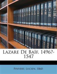 Lazare De Baïf, 1496?-1547