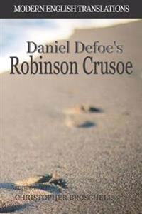 Robinson Crusoe: Modern English Version