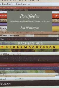 Poesifloden. Utgivningen av diktsamlingar i Sverige 1976?1995