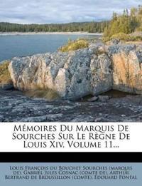 Mémoires Du Marquis De Sourches Sur Le Règne De Louis Xiv, Volume 11...