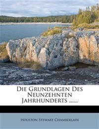 Die Grundlagen des neunzehnten Jahrhunderts.