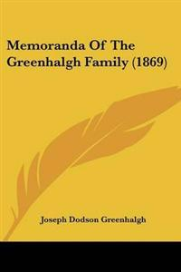 Memoranda Of The Greenhalgh Family (1869)