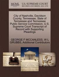 City of Nashville, Davidson County, Tennessee, State of Tennessee and Tennessee Public Service Commission, U.S. Supreme Court Transcript of Record with Supporting Pleadings
