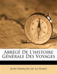 Abr G de L'Histoire G N Rale Des Voyages