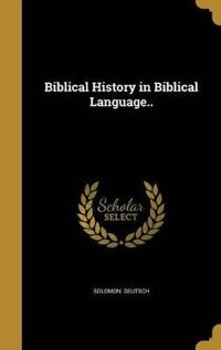 BIBLICAL HIST IN BIBLICAL LANG