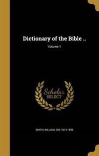 DICT OF THE BIBLE V01